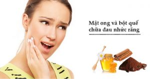 Cách chữa đau răng bằng mật ong và quế